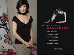 Deirdre Kelly, author of Ballerina: Sex, Scandal and Suffering Behind the Symbol of Perfection